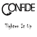 Tighten It Up/Confide
