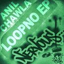 Loopno EP/Anil Chalwa