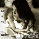 Not as We Remix EP (DMD Maxi)/Alanis Morissette