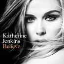 Believe/Katherine Jenkins