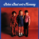 Peter, Paul And Mommy/Peter, Paul & Mary