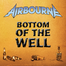 Bottom Of The Well/Airbourne