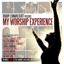 My Worship Experience/Bishop Leonard Scott