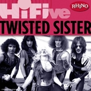 Rhino Hi-Five: Twisted Sister/Twisted Sister
