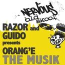 The Musik/Razor And Guido Pres Orang'e
