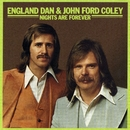 Nights Are Forever/England Dan & John Ford Coley