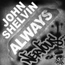 Always/John Shelvin
