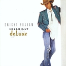 Hillbilly Deluxe/Dwight Yoakam