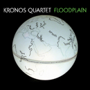 Floodplain/Kronos Quartet
