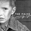 Growing Up/The Maine