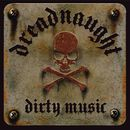 Dirty Music/Dreadnaught