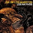 Dia De Los Muertos/Los Nativos