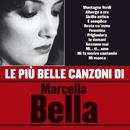 Le più belle canzoni di Marcella Bella/Marcella Bella