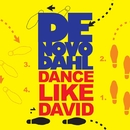 Dance Like David [2 Tracks]/De Novo Dahl