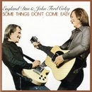 Some Things Don't Come Easy/England Dan & John Ford Coley