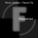 Opium EP/Music Junkies