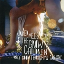 Only Good Thoughts Can Stay/Jared Mees & The Grown Children