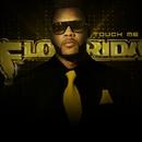 Touch Me/Flo Rida