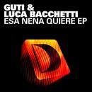Esa Nena Quiere EP/Guti & Luca Bacchetti
