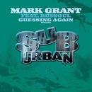 Guessin Again/Mark Grant feat. Russoul