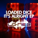 It's Alright EP/Loaded Dice