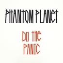 Do The Panic (international)/Phantom Planet