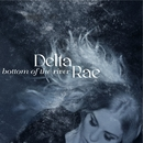 Bottom Of The River/Delta Rae