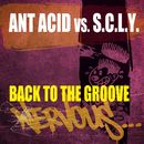 Back To The Groove/Ant Acid vs S.C.L.Y.