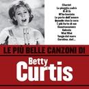 Le più belle canzoni di Betty Curtis/Betty Curtis