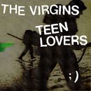 Teen Lovers (UK only)/The Virgins