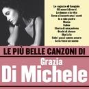Le più belle canzoni di Grazia Di Michele/Grazia Di Michele