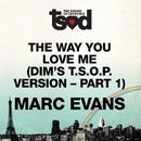 """The Way You Love Me 7"""" edit Pt1/Marc Evans"""