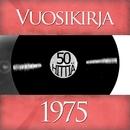 Vuosikirja 1975 - 50 hittiä/Vuosikirja