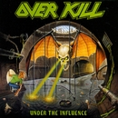 Under The Influence/Overkill