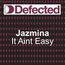 It Ain't Easy/Jazmina