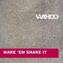 Make Em Shake It/Wahoo