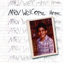 WELCOME HOME/MR V