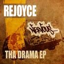 Tha Drama EP/Rejoyce