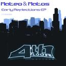 Early Reflections EP/Mateo & Matos