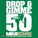 Drop & Gimme 50 (feat. Hurricane Chris) (2-track DMD Single)/Mike Jones