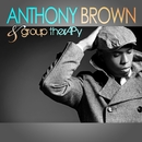 Anthony Brown & group therAPy/Anthony Brown & group therAPy