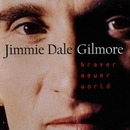 Braver Newer World/Jimmie Dale Gilmore