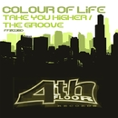 Takes U Higher / The Groove/Colour of Life
