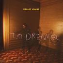 To Dreamers/Kelley Stoltz