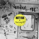 Too Long EP/Matt Fear