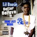 Better Believe It (feat. Young Jeezy & Webbie)/Lil Boosie