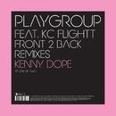 Front 2 Back - Remixes/Playgroup feat. KC Flightt