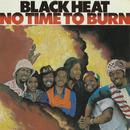 No Time To Burn/Black Heat