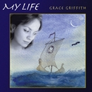 My Life/Grace Griffith