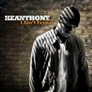 I Ain't Tryna'/KeAnthony
